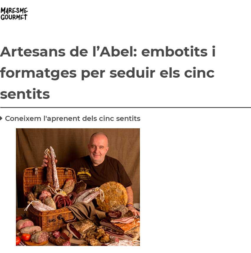 Artesans de l'Abel embotits i formatges per seduir els cinc sentits Maresme Gourmet